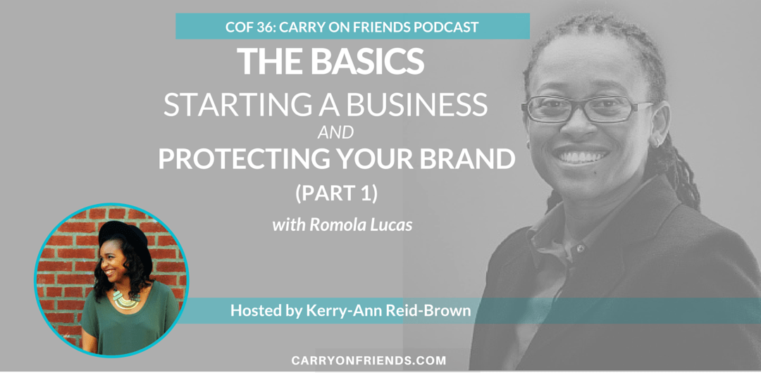 COF 036 Part 1 Starting A Business & Protecting Your Brand with Romola Lucas