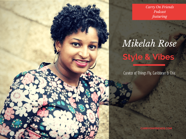 Mikelah Rose of Style & Vibes is guest on the Carry On Friends Podcast