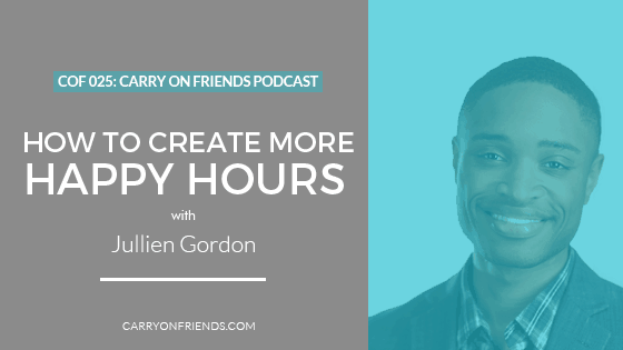 Jullien Gordon Create More Happy Hours