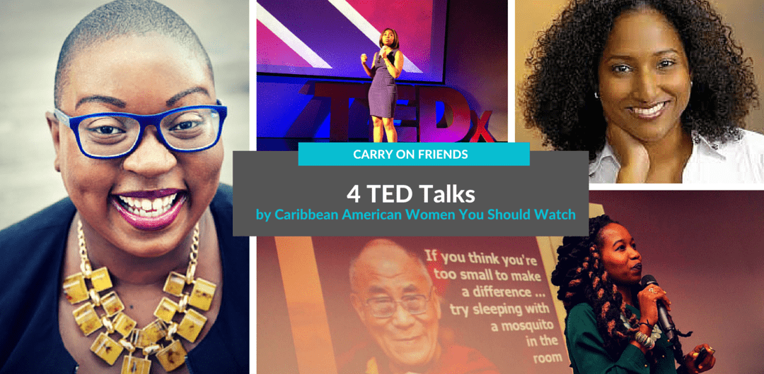 Ted Talks by Caribbean American women christine souffrant felecia hatcher somara theodore Kristina Newman Scott