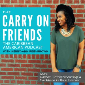 Caribbean American Podcaster Kerry Ann Reid Brown Carry On Friends Podcast