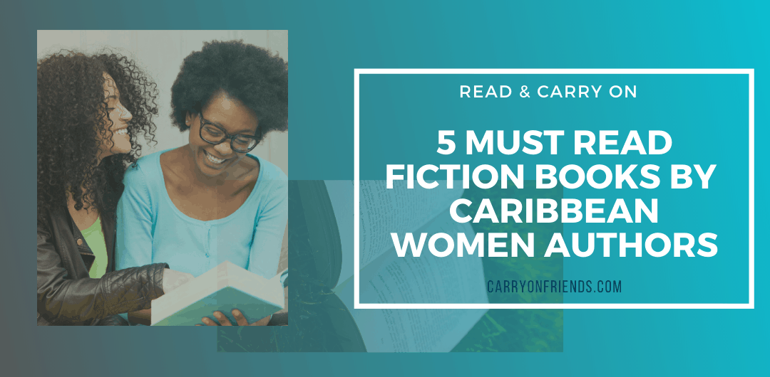 5 Fiction books by Caribbean Women Authors