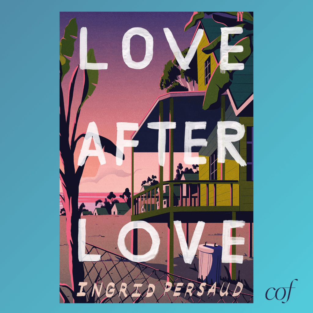 Love After Love by Ingrid Persaud Book Review on Carry On Friends The Caribbean American Podcast