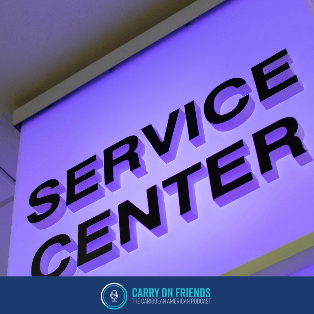 Sign marked service center how do I serve me community on carry on friends the caribbean american podcast